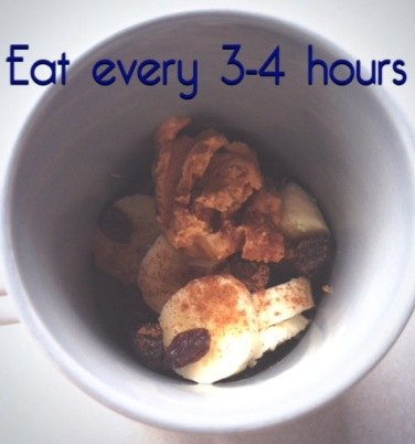 Eat every 3-4 hours