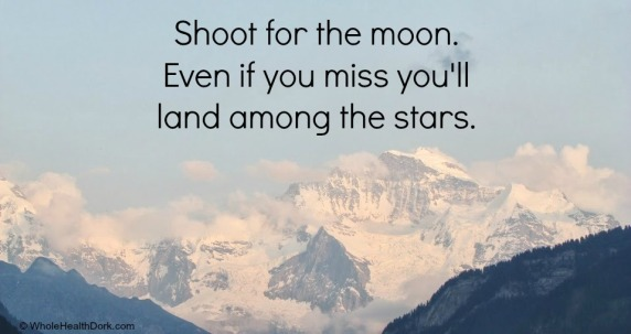 Shoot for the stars quote