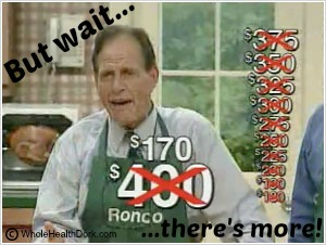 Ron Popeil but wait there's more
